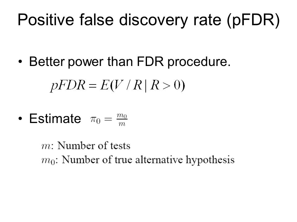 Positive false discovery rate (pFDR)