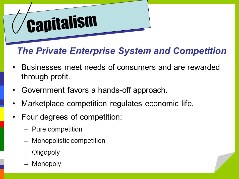 "private enterprise and capitalism Economic system characterized by private or corporate ownership of capital   capitalism is based on ""free enterprise"" and individual rights."