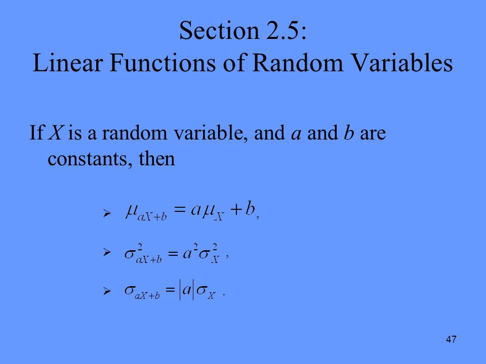Section 2.5: Linear Functions of Random Variables