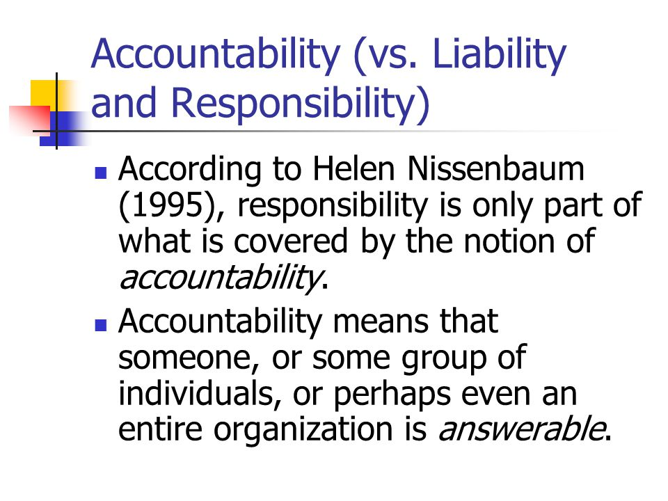 liability and accountability No excuses: being accountable for your own success share no excuses: being accountable for your own success by:  personal accountability.