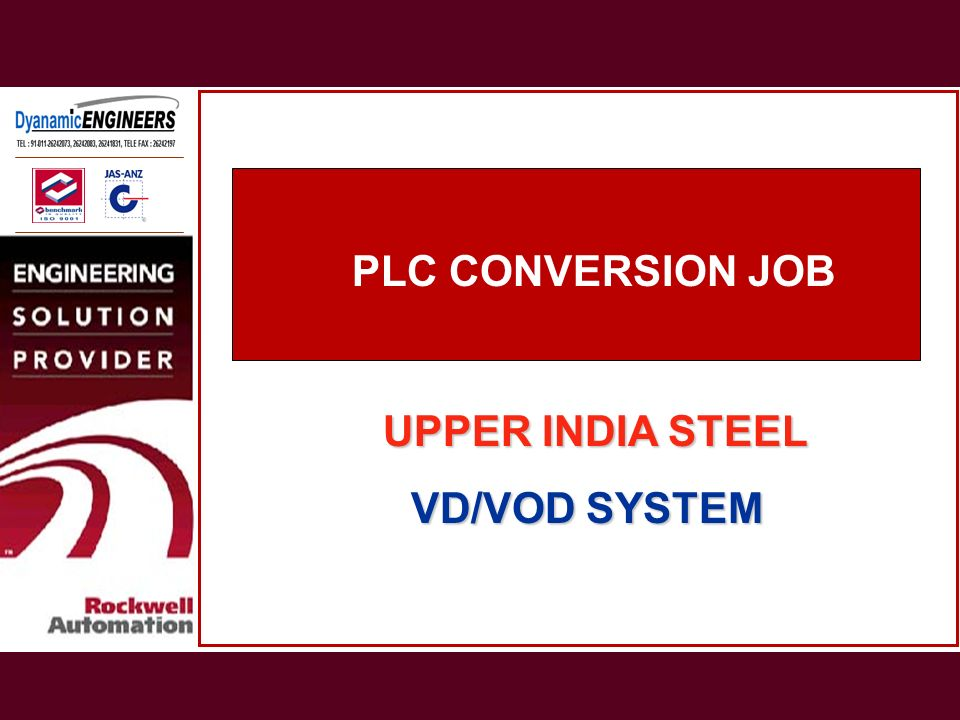 PLC CONVERSION JOB PLC CONVERSION JOB UPPER INDIA STEEL VD/VOD SYSTEM