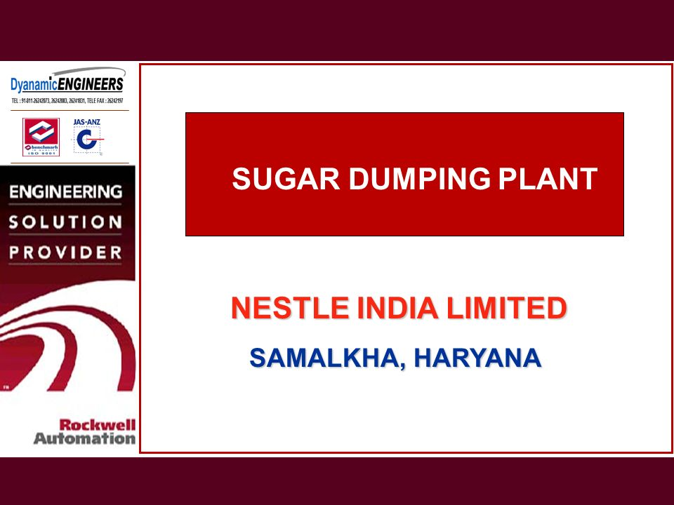 SUGAR DUMPING PLANT NESTLE INDIA LIMITED SAMALKHA, HARYANA