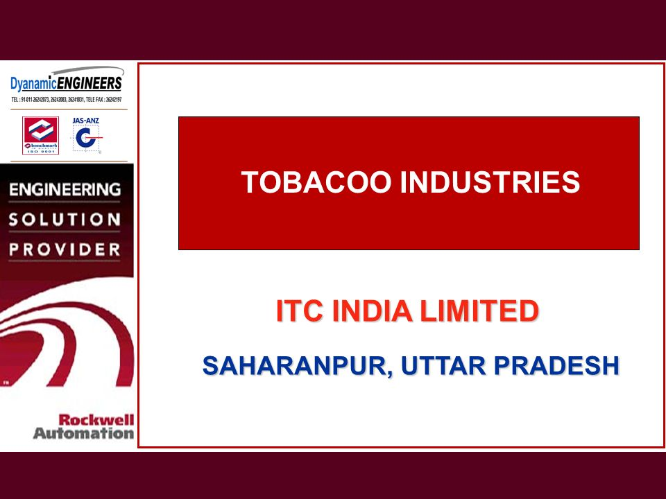 TOBACOO INDUSTRIES ITC INDIA LIMITED SAHARANPUR, UTTAR PRADESH