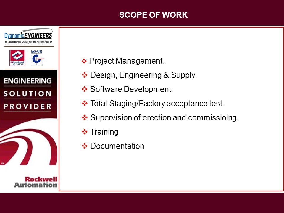 SCOPE OF WORK Design, Engineering & Supply. Software Development.