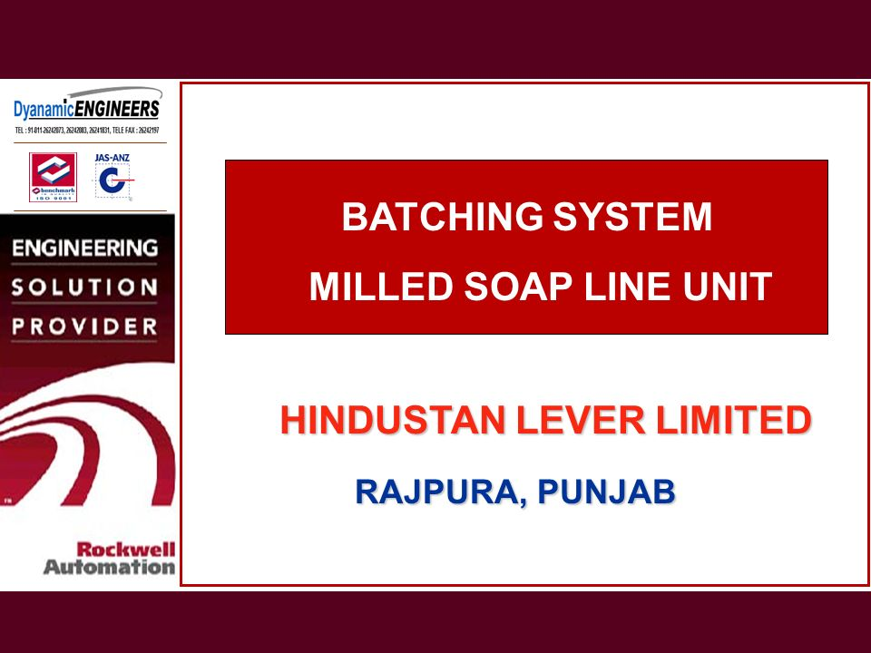 BATCHING SYSTEM MILLED SOAP LINE UNIT HINDUSTAN LEVER LIMITED RAJPURA, PUNJAB