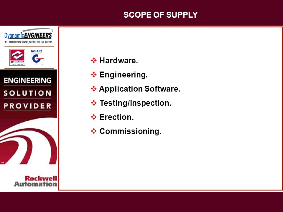 SCOPE OF SUPPLY Hardware. Engineering. Application Software.