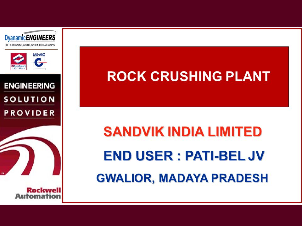 ROCK CRUSHING PLANT SANDVIK INDIA LIMITED END USER : PATI-BEL JV
