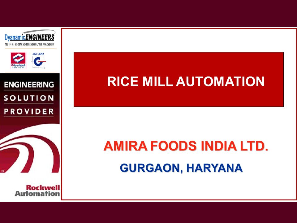 RICE MILL AUTOMATION AMIRA FOODS INDIA LTD. GURGAON, HARYANA