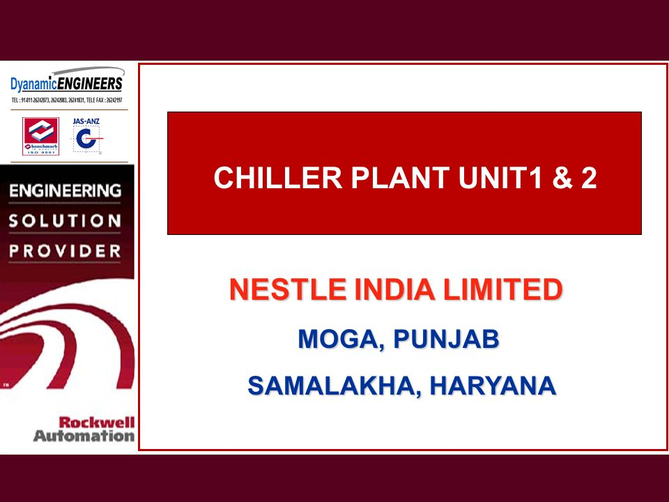 CHILLER PLANT UNIT1 & 2 NESTLE INDIA LIMITED MOGA, PUNJAB