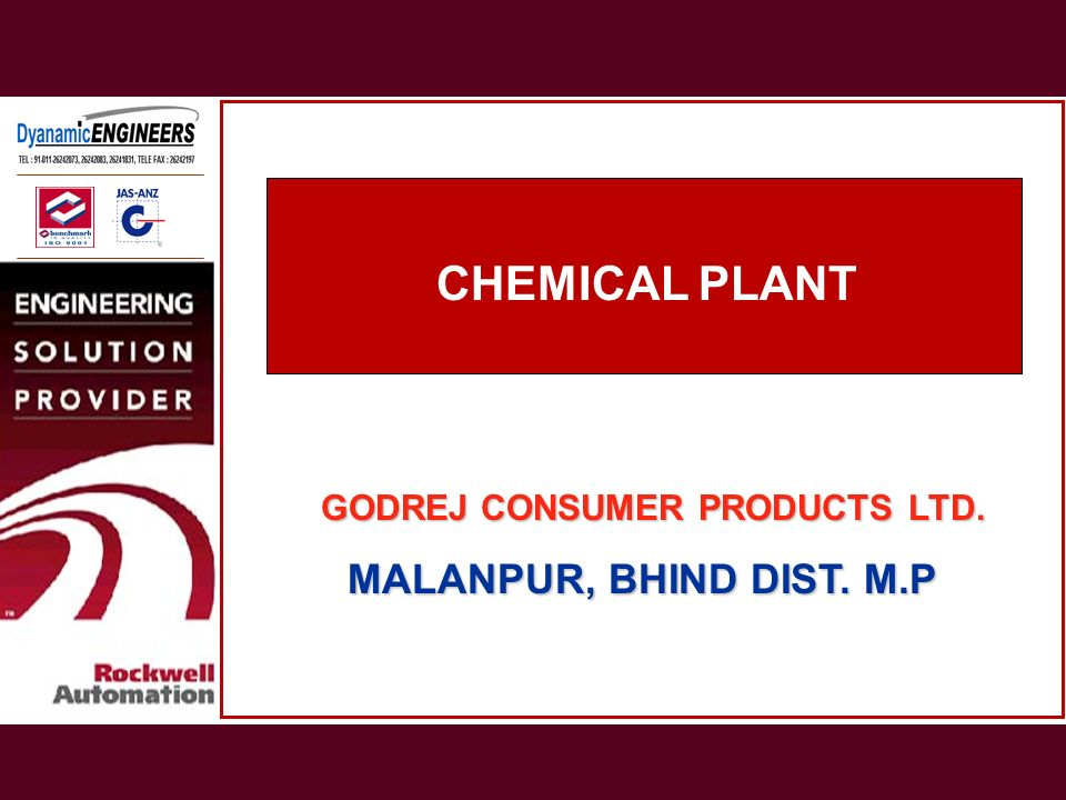 CHEMICAL PLANT GODREJ CONSUMER PRODUCTS LTD. MALANPUR, BHIND DIST. M.P