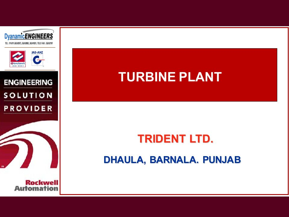 TURBINE PLANT TRIDENT LTD. DHAULA, BARNALA. PUNJAB