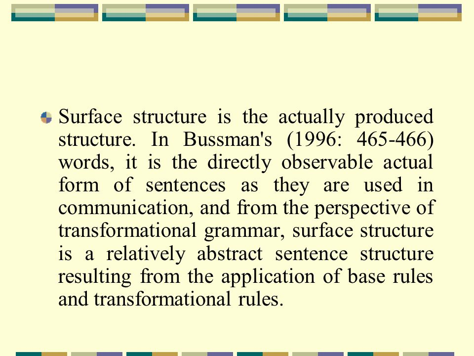 Surface structure is the actually produced structure