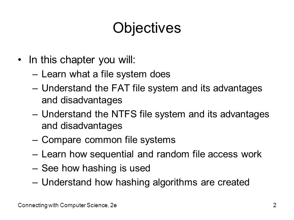 objectives in this chapter you will learn what a file system does