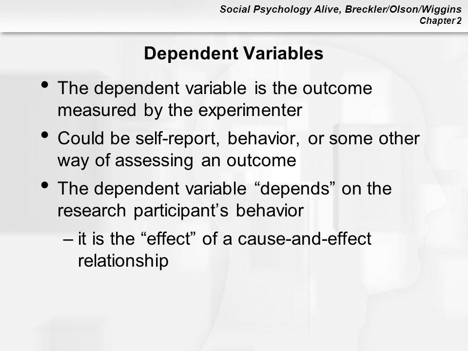 Dependent Variables The dependent variable is the outcome measured by the experimenter.