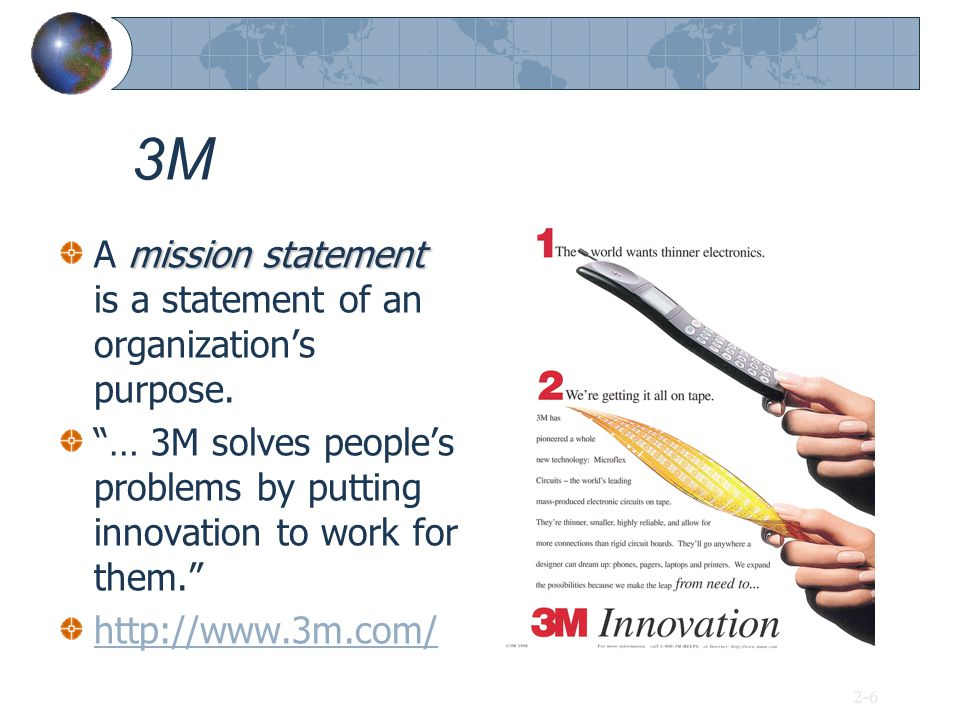 3M A mission statement is a statement of an organization's purpose.