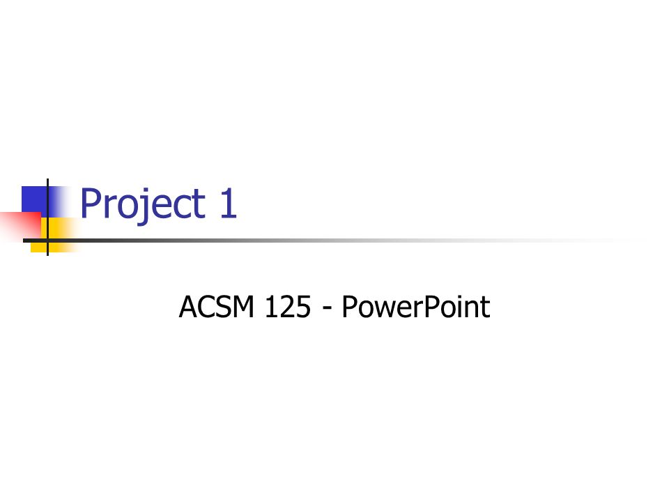 Project 1 ACSM PowerPoint