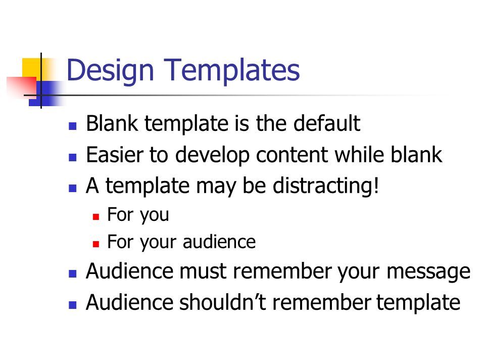 Design Templates Blank template is the default