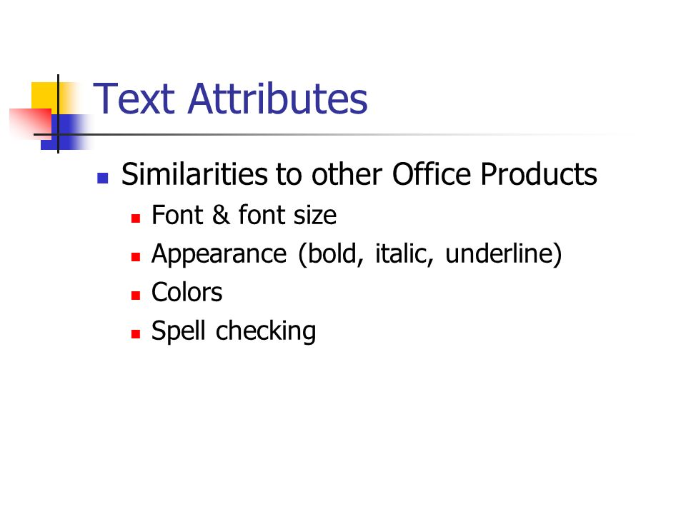 Text Attributes Similarities to other Office Products Font & font size