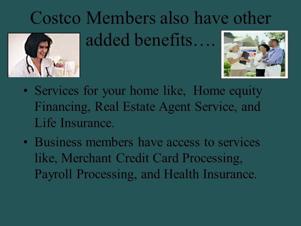 Just choose the Health & Dental Insurance for Costco members plan that best fits the needs of you and your family's needs and budget. You'll pay affordable members-only rates, and start saving on purchases covered by the plan.