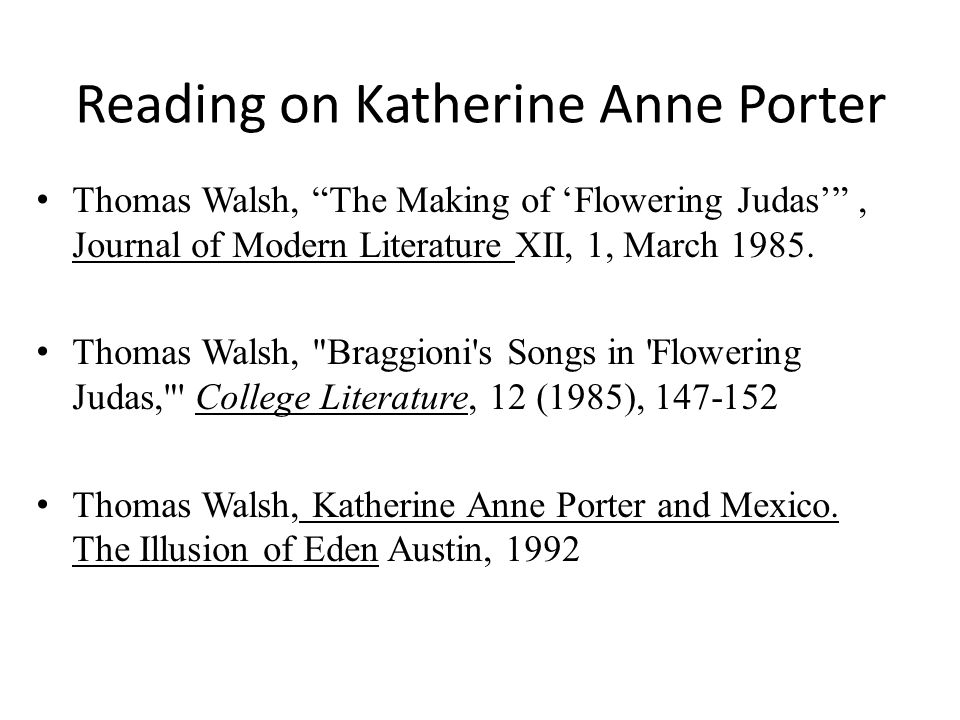 an analysis of flowering judas by katherine anne porter The collected stories of katherine anne porter is a book by katherine anne porter published by  contains all stories previously collected in flowering judas.