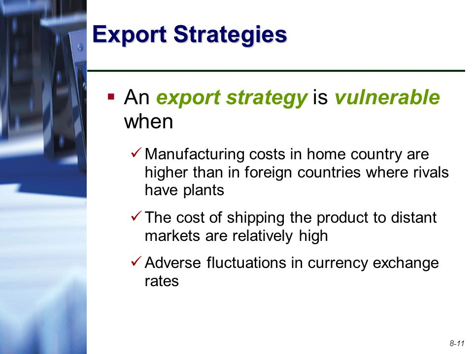 Export Strategies An export strategy is vulnerable when