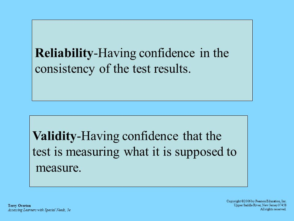 Reliability-Having confidence in the consistency of the test results.