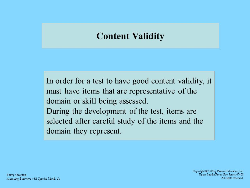 Content Validity In order for a test to have good content validity, it
