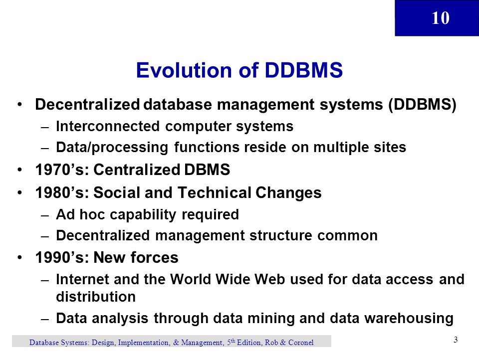 Evolution of DDBMS Decentralized database management systems (DDBMS)