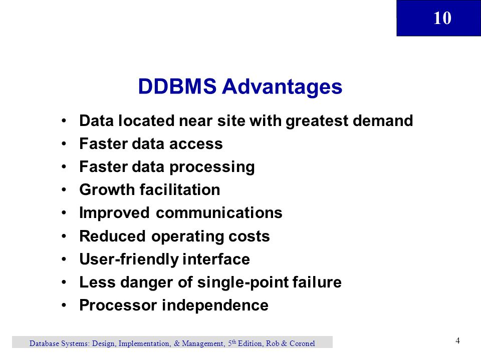 DDBMS Advantages Data located near site with greatest demand