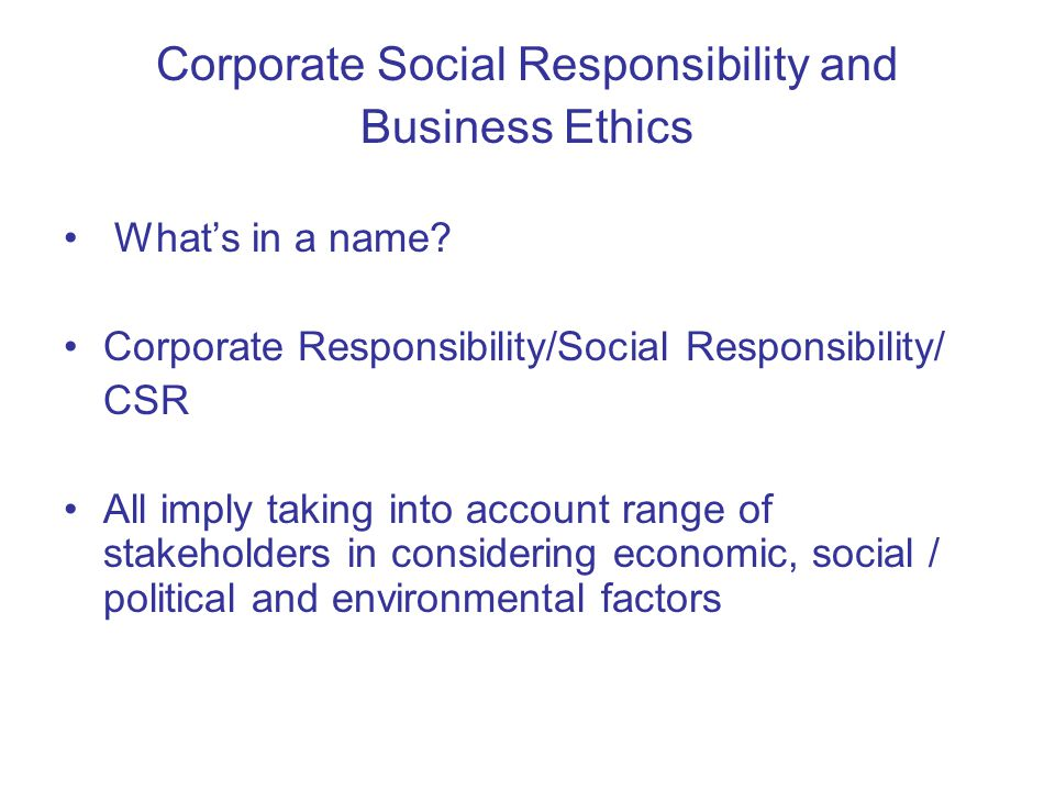 a corporations social responsibility to stakeholders For members of the business leaders forum, corporate social responsibility is   stakeholders are all individuals, institutions and organizations that are able to.
