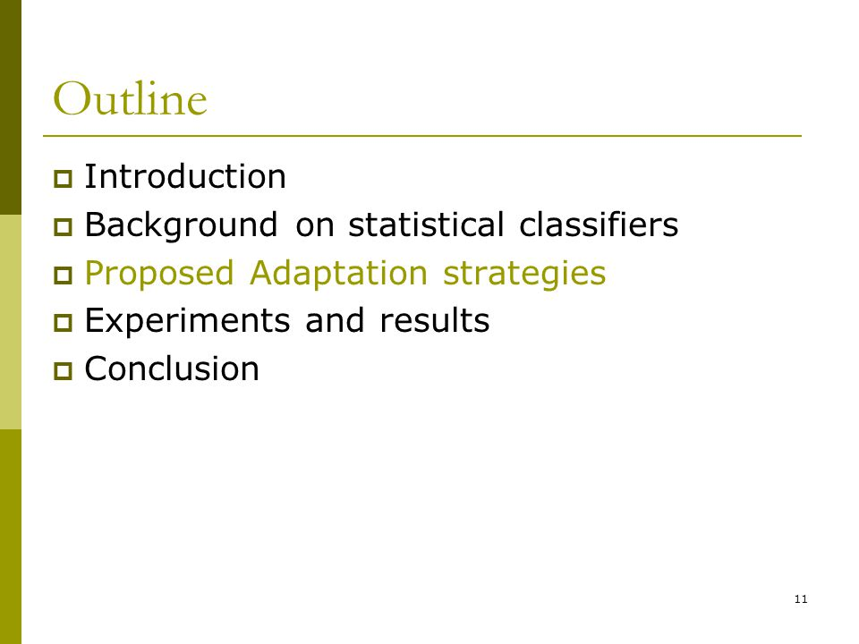 Outline Introduction Background on statistical classifiers