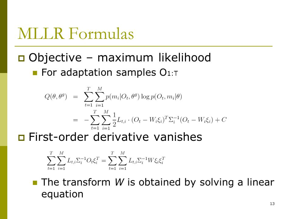 MLLR Formulas Objective – maximum likelihood