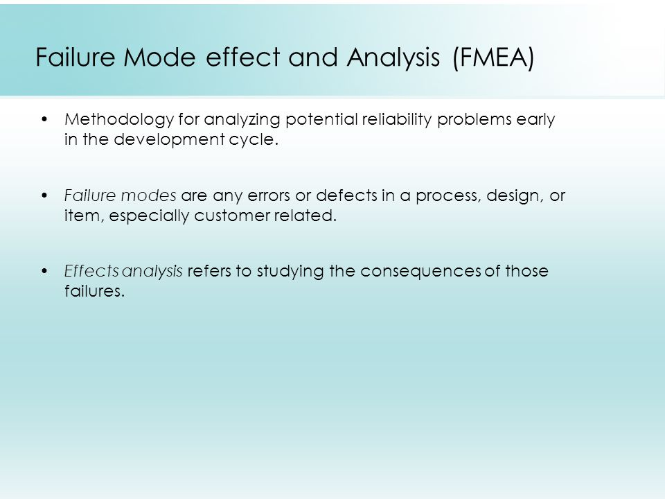 Failure Mode effect and Analysis (FMEA)