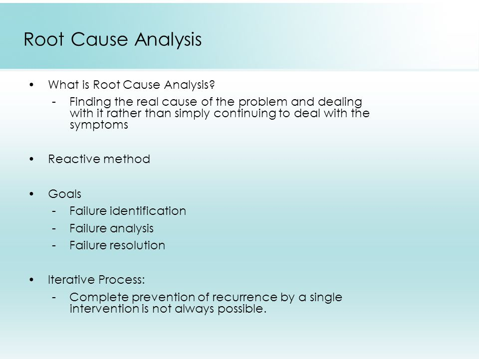 Root Cause Analysis What is Root Cause Analysis