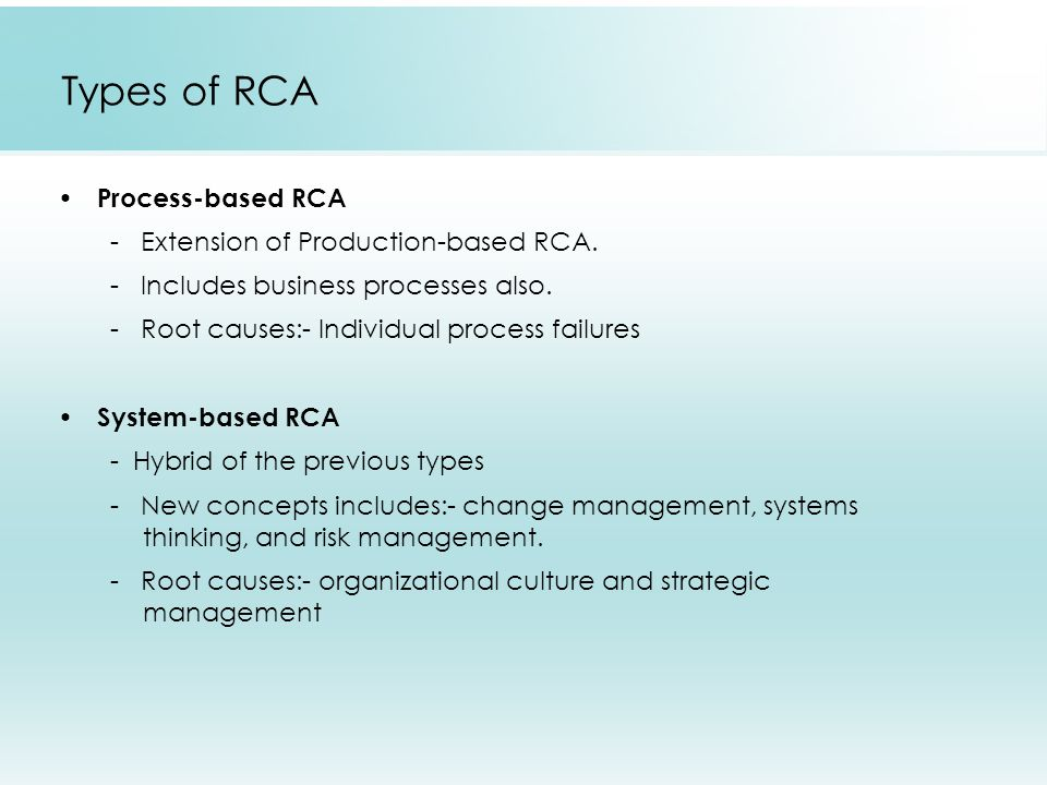 Types of RCA Process-based RCA - Extension of Production-based RCA.