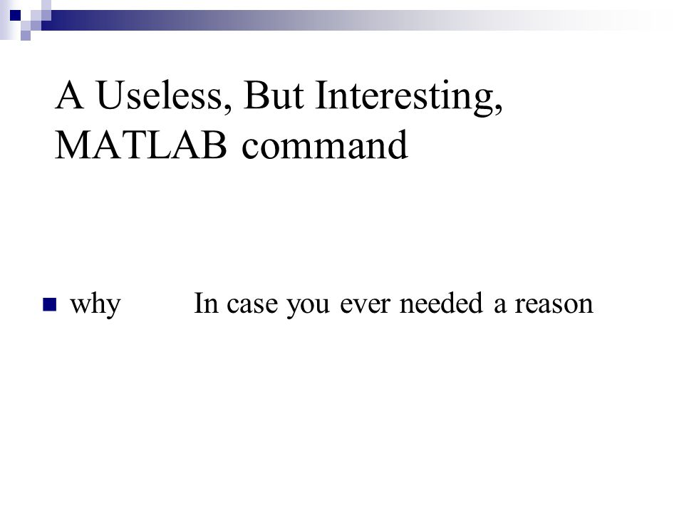 A Useless, But Interesting, MATLAB command