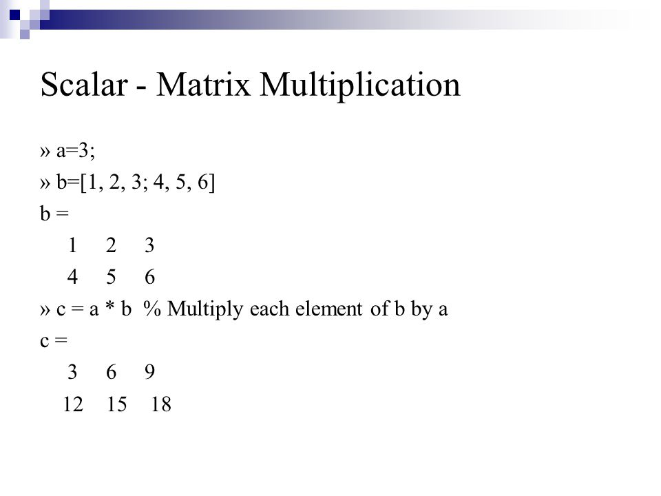 Scalar - Matrix Multiplication