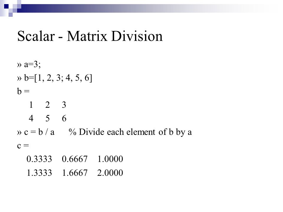 Scalar - Matrix Division