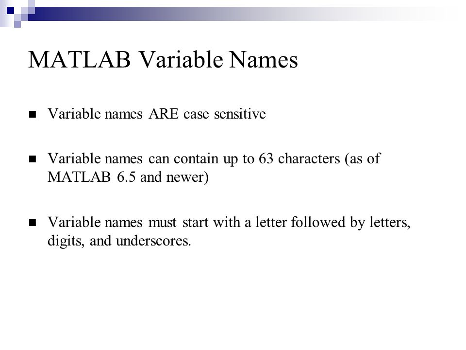 MATLAB Variable Names Variable names ARE case sensitive