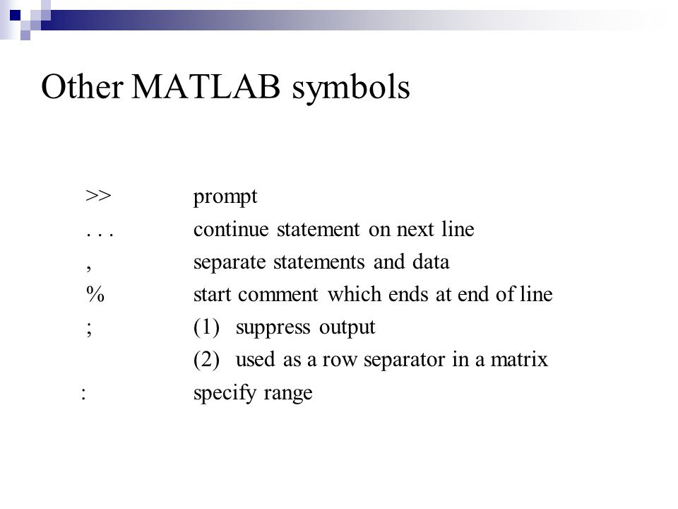 Other MATLAB symbols >> prompt