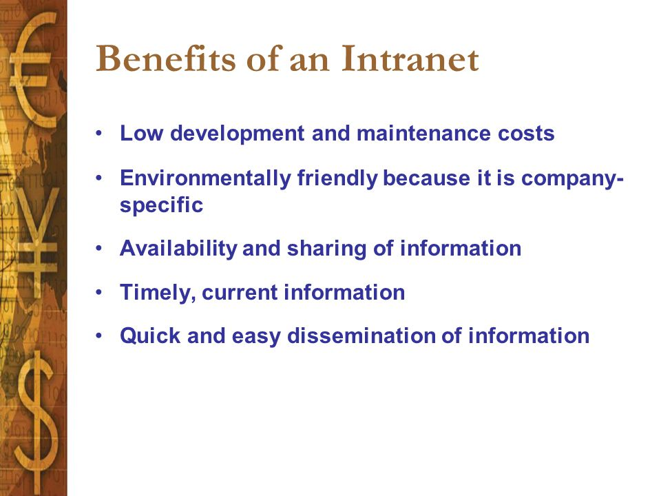 benefits of intranet An extranet can add value to your company by helping you communicate and collaborate more effectively with clients, customers and partners.