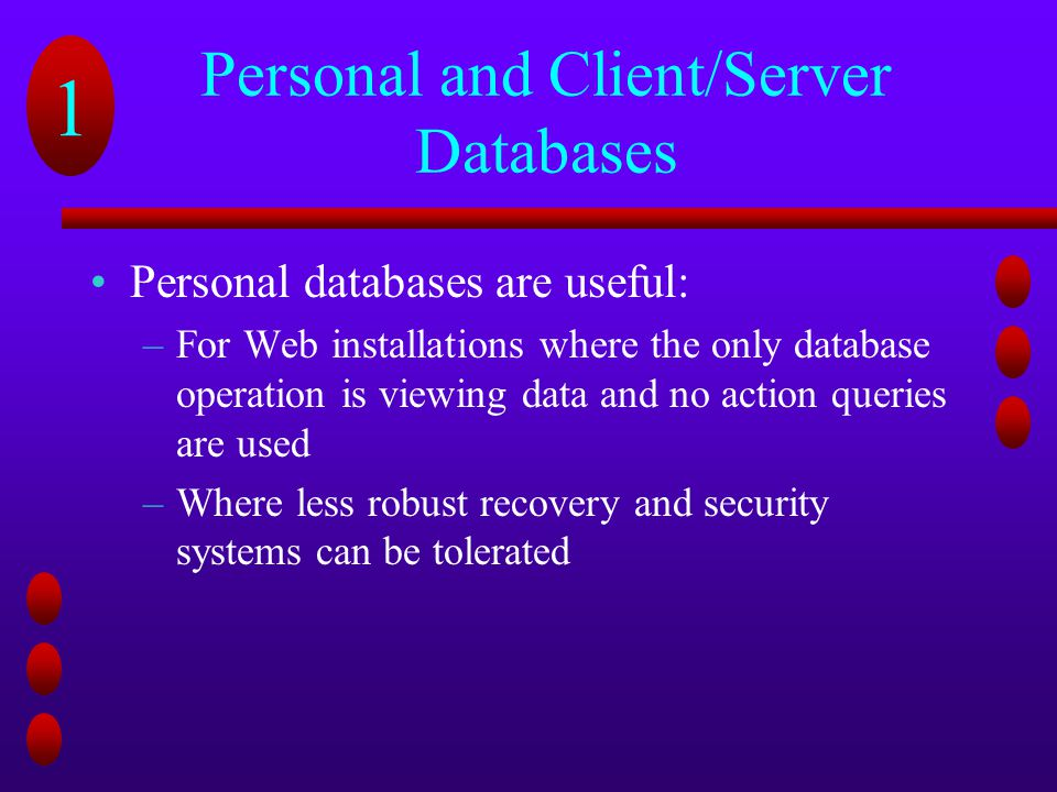 Personal and Client/Server Databases