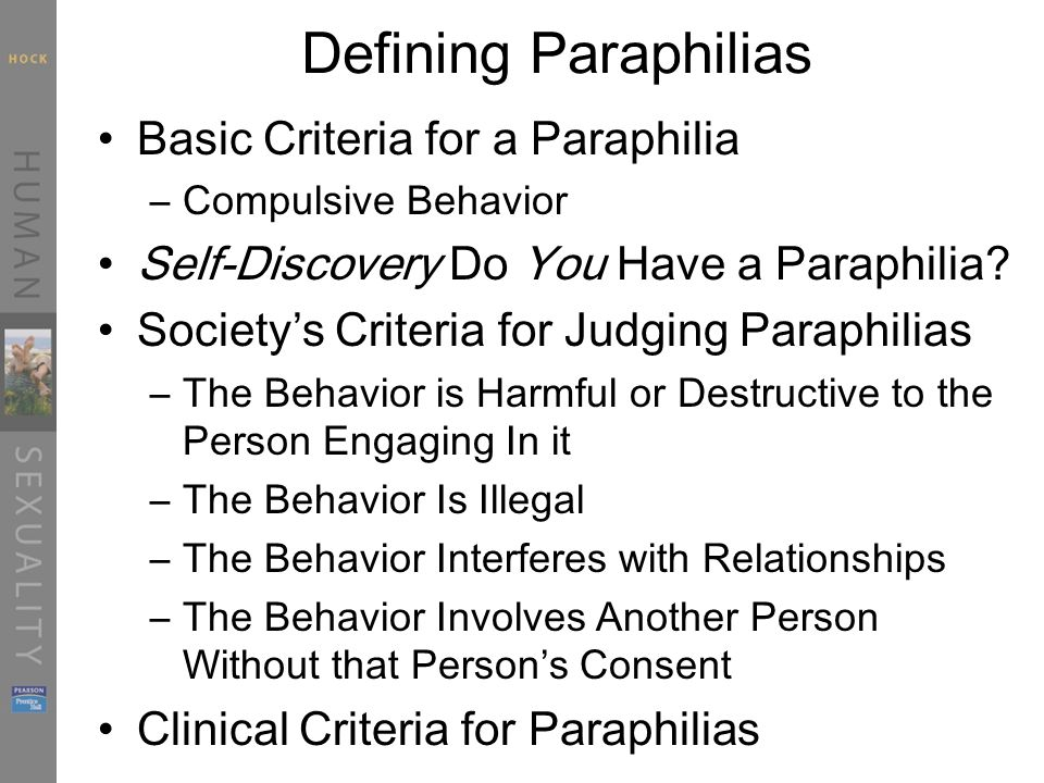 the main features of paraphilias General information: history, etiology and courtship), diagnosis, comorbidity and prevalence it described that the essential features of paraphilias was.