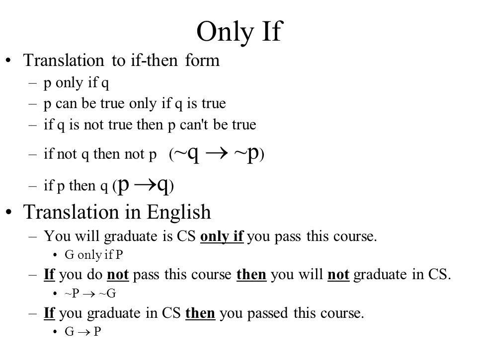 Only If Translation in English Translation to if-then form p only if q