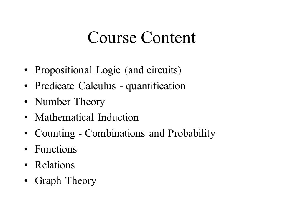 Course Content Propositional Logic (and circuits)