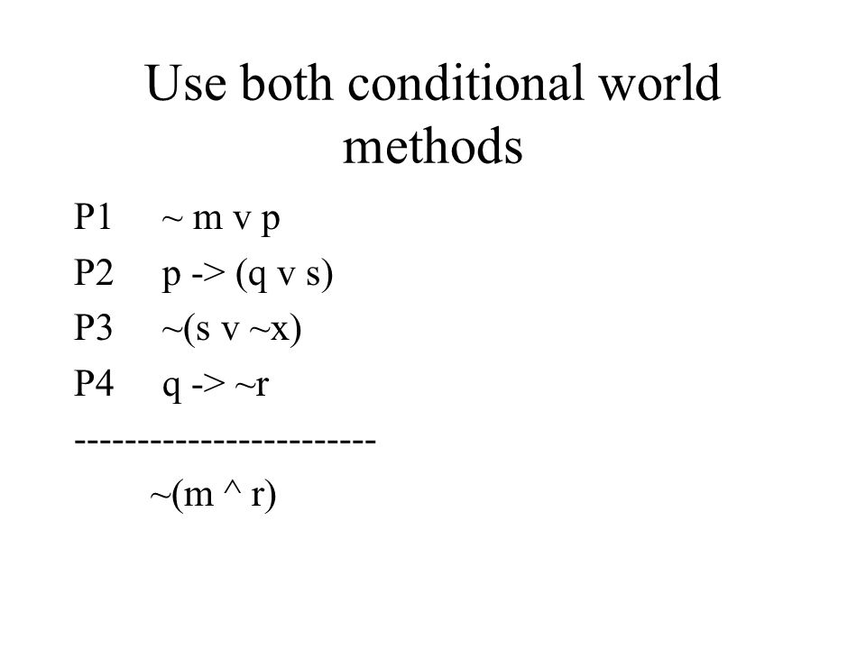 Use both conditional world methods
