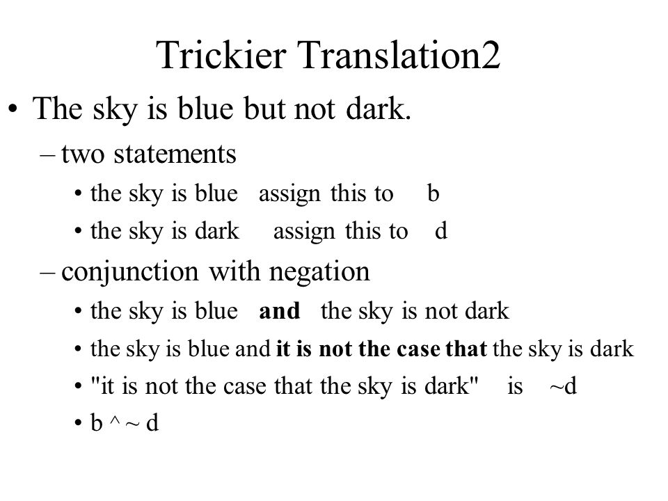 Trickier Translation2 The sky is blue but not dark. two statements