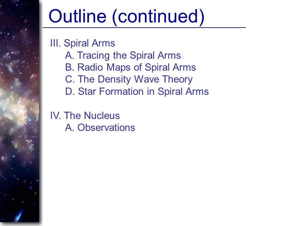 Outline (continued) III. Spiral Arms A. Tracing the Spiral Arms