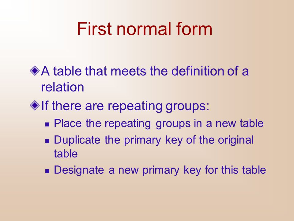 First normal form A table that meets the definition of a relation