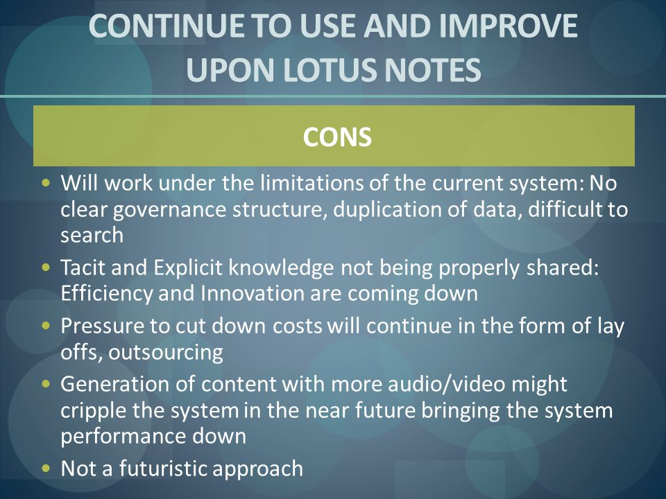 CONTINUE TO USE AND IMPROVE UPON LOTUS NOTES